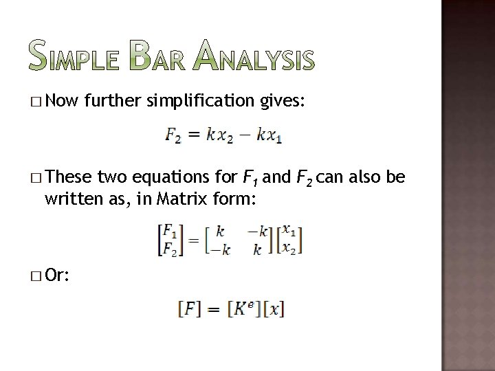 � Now further simplification gives: � These two equations for F 1 and F