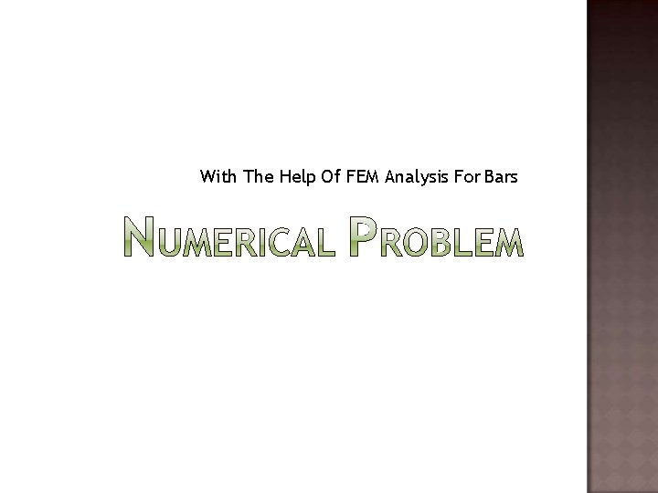 With The Help Of FEM Analysis For Bars