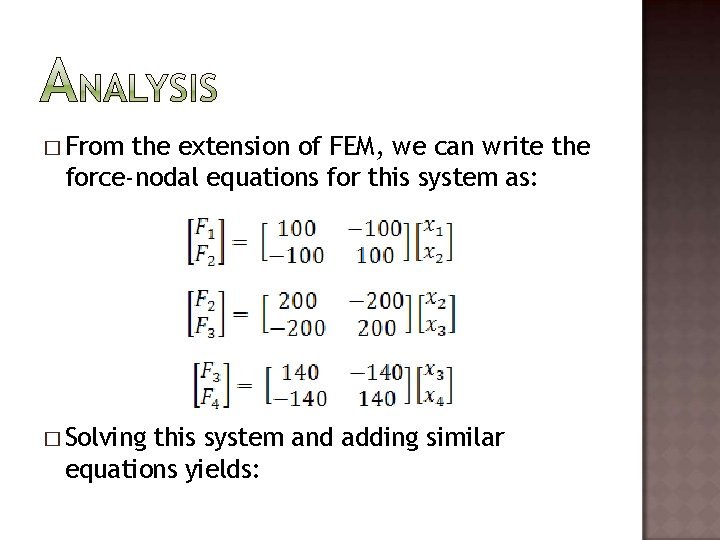 � From the extension of FEM, we can write the force-nodal equations for this