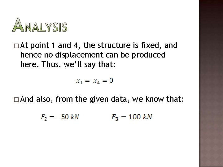 � At point 1 and 4, the structure is fixed, and hence no displacement