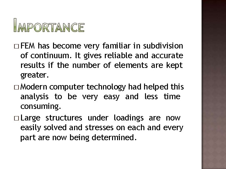 � FEM has become very familiar in subdivision of continuum. It gives reliable and