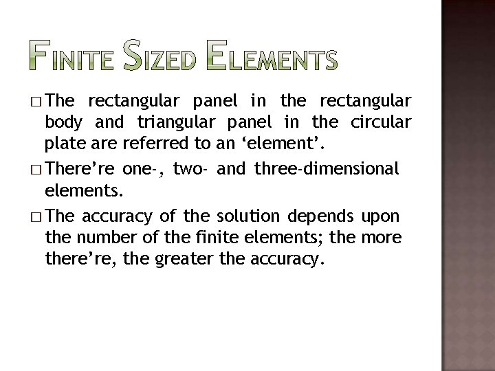� The rectangular panel in the rectangular body and triangular panel in the circular