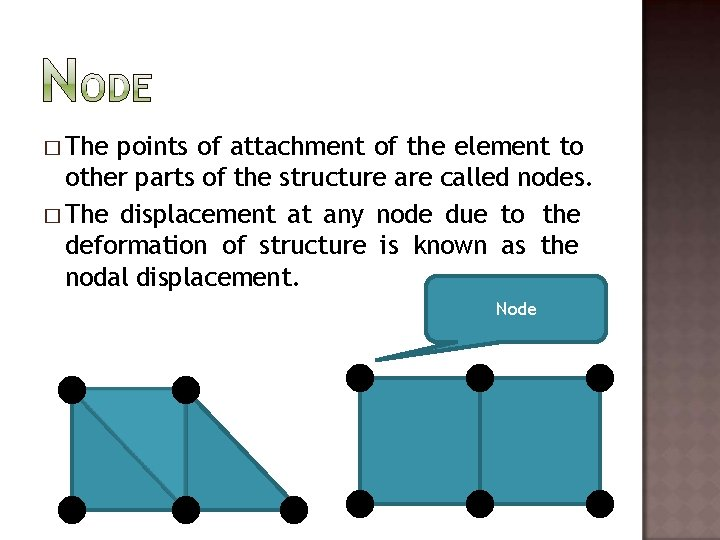 � The points of attachment of the element to other parts of the structure