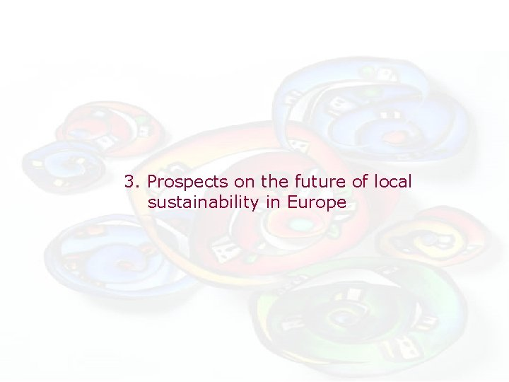 3. Prospects on the future of local sustainability in Europe
