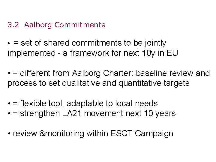 3. 2 Aalborg Commitments • = set of shared commitments to be jointly implemented