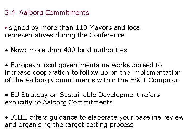 3. 4 Aalborg Commitments • signed by more than 110 Mayors and local representatives