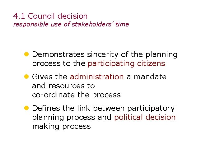 4. 1 Council decision responsible use of stakeholders' time l Demonstrates sincerity of the