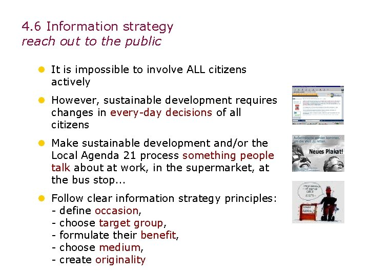 4. 6 Information strategy reach out to the public l It is impossible to