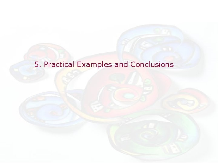 5. Practical Examples and Conclusions