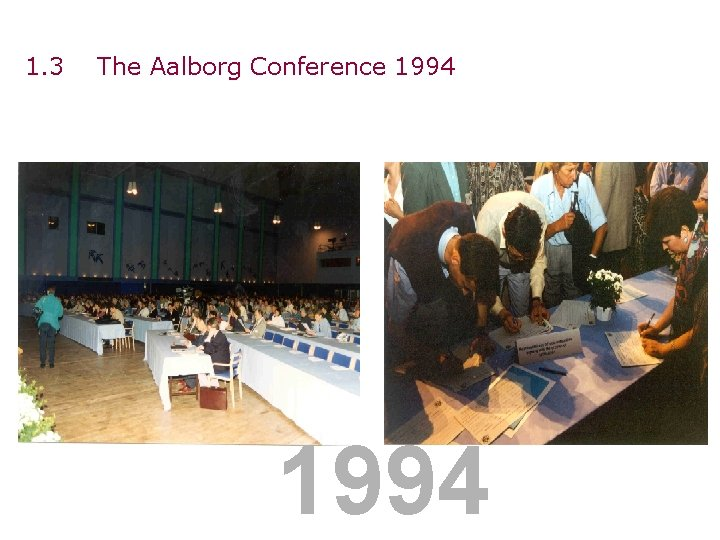 1. 3 The Aalborg Conference 1994