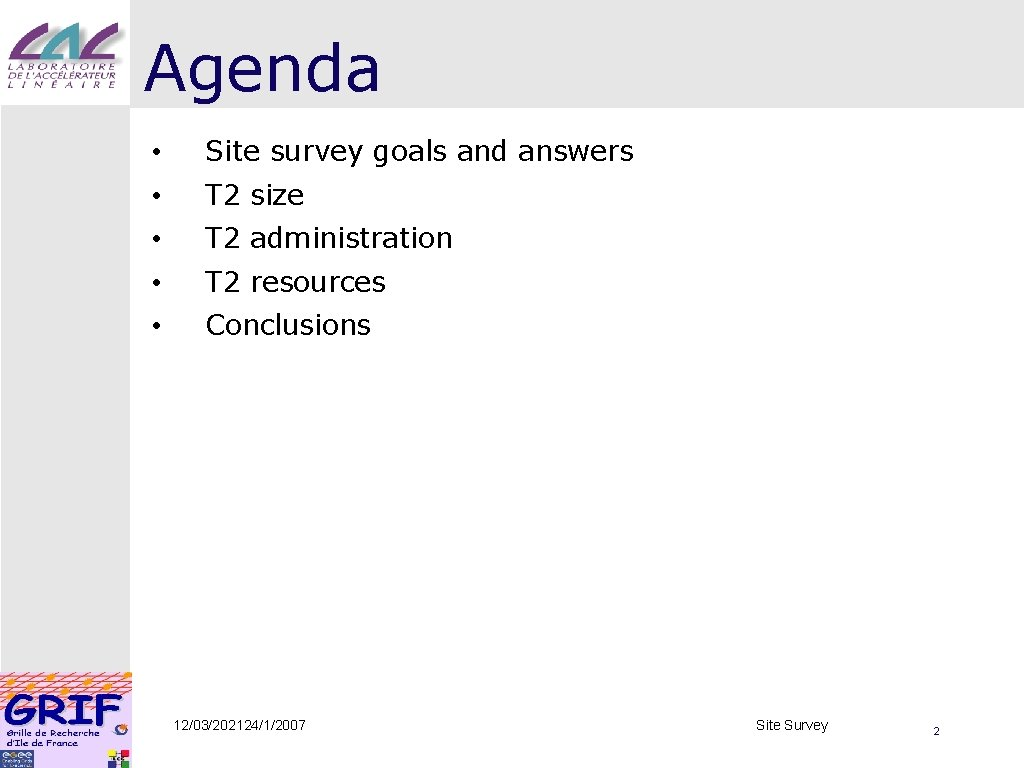 Agenda • Site survey goals and answers • T 2 size • T 2