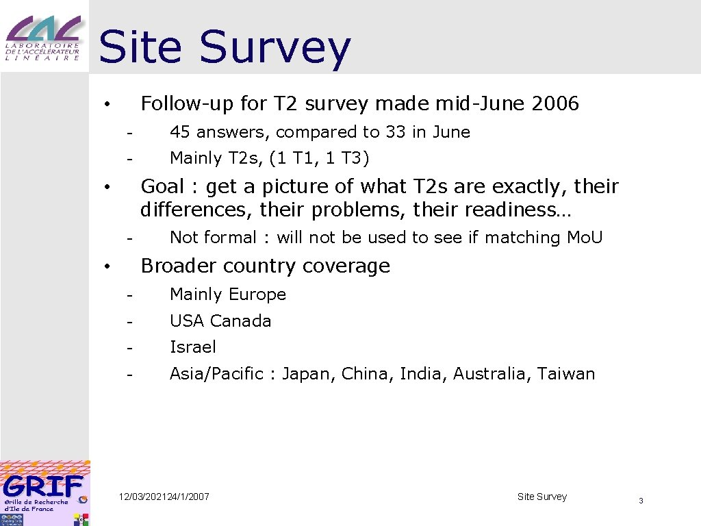 Site Survey Follow-up for T 2 survey made mid-June 2006 • - 45 answers,