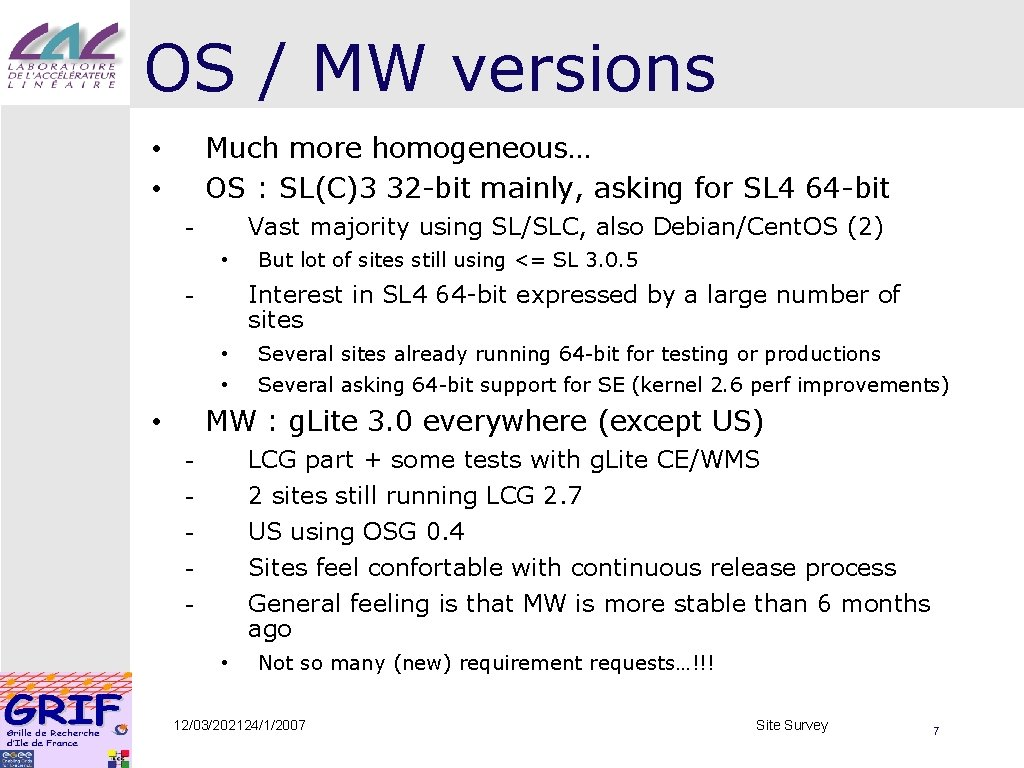 OS / MW versions Much more homogeneous… OS : SL(C)3 32 -bit mainly, asking
