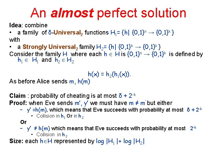 An almost perfect solution Idea: combine • a family of δ-Universal 2 functions H