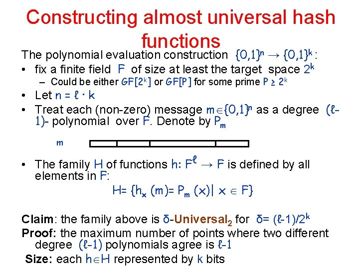 Constructing almost universal hash functions The polynomial evaluation construction {0, 1}n → {0, 1}k