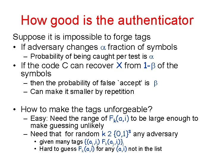 How good is the authenticator Suppose it is impossible to forge tags • If