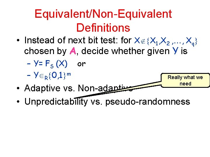 Equivalent/Non-Equivalent Definitions • Instead of next bit test: for X X 1, X 2