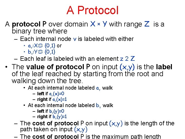 A Protocol A protocol P over domain X x Y with range Z is