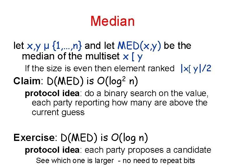Median let x, y µ {1, …, n} and let MED(x, y) be the