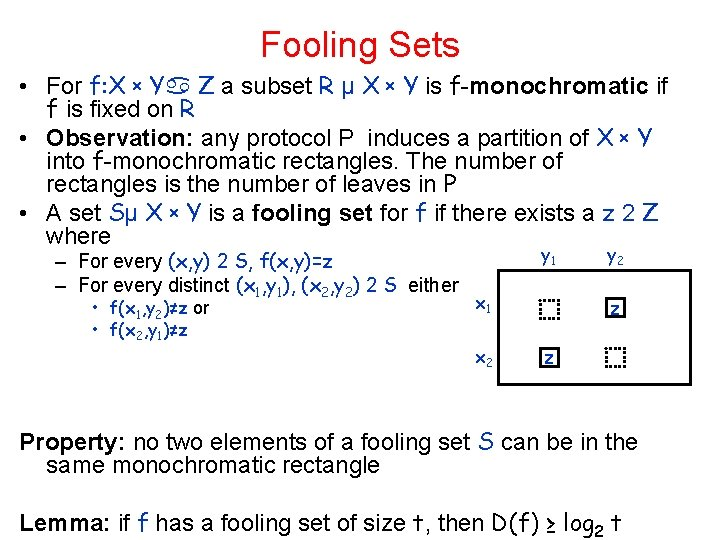 Fooling Sets • For f: X x Y Z a subset R µ X