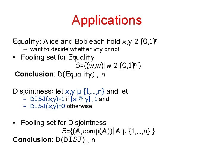 Applications Equality: Alice and Bob each hold x, y 2 {0, 1}n – want