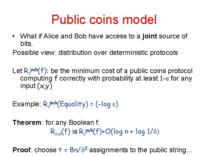 Public coins model • What if Alice and Bob have access to a joint