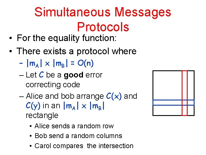 Simultaneous Messages Protocols • For the equality function: • There exists a protocol where