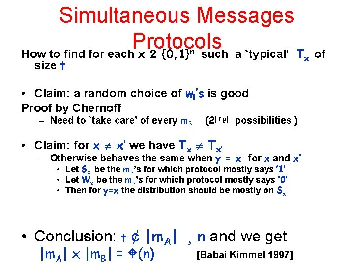 Simultaneous Messages Protocols How to find for each x 2 {0, 1} such a