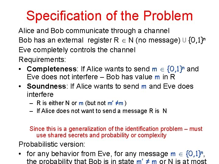 Specification of the Problem Alice and Bob communicate through a channel Bob has an