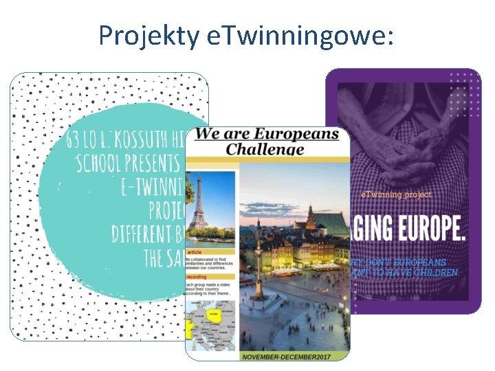 Projekty e. Twinningowe: