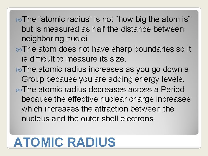 """The """"atomic radius"""" is not """"how big the atom is"""" but is measured"""