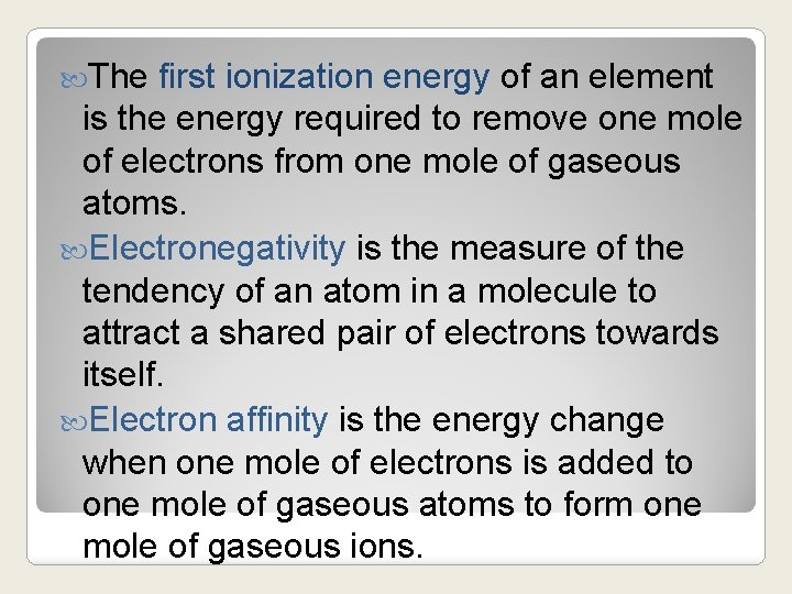 The first ionization energy of an element is the energy required to remove