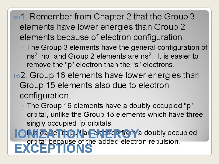 1. Remember from Chapter 2 that the Group 3 elements have lower energies