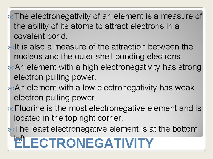 The electronegativity of an element is a measure of the ability of its