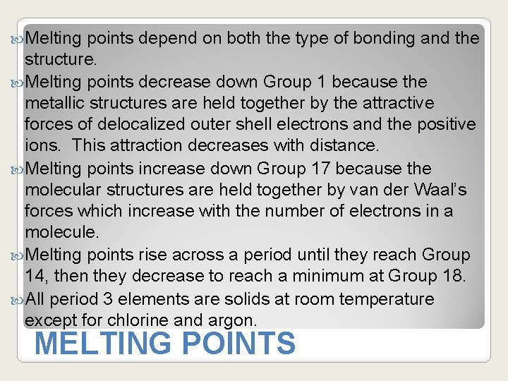 Melting points depend on both the type of bonding and the structure. Melting