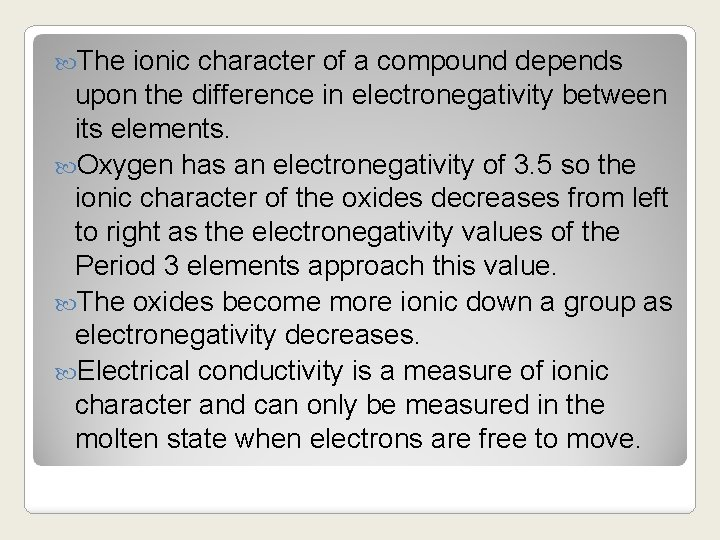 The ionic character of a compound depends upon the difference in electronegativity between