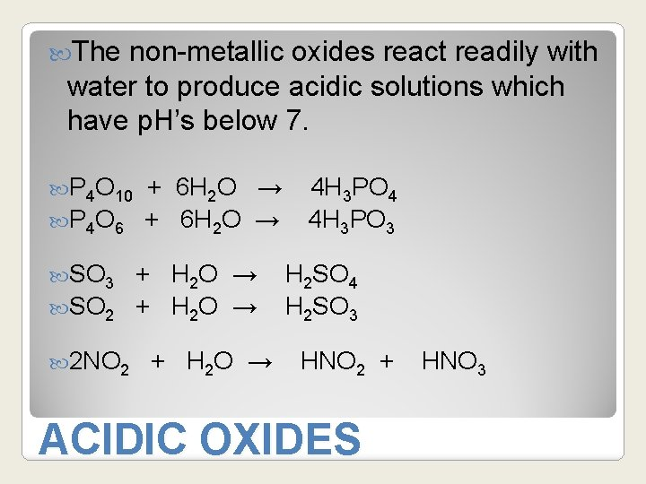 The non-metallic oxides react readily with water to produce acidic solutions which have