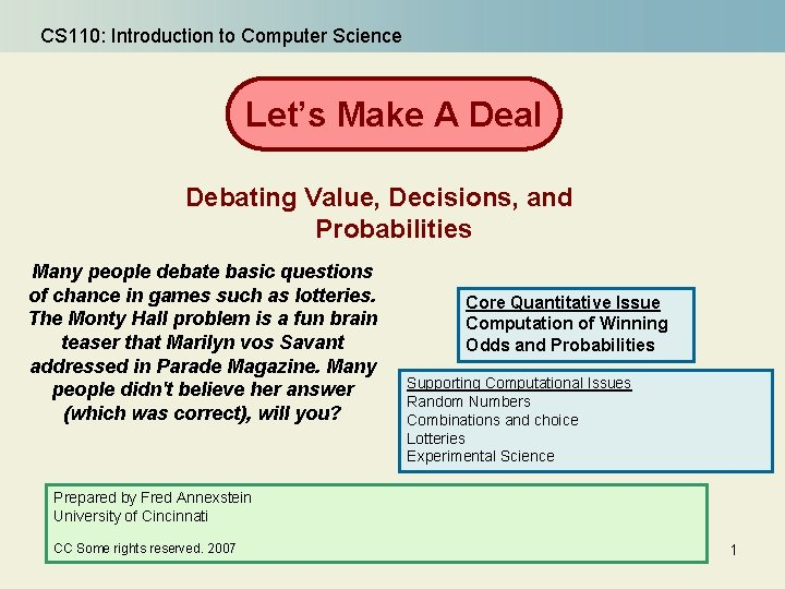 CS 110: Introduction to Computer Science Let's Make A Deal Debating Value, Decisions, and
