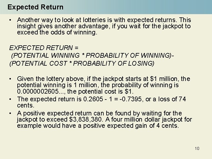 Expected Return • Another way to look at lotteries is with expected returns. This