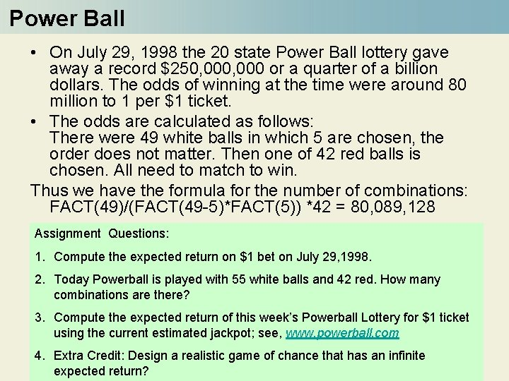 Power Ball • On July 29, 1998 the 20 state Power Ball lottery gave