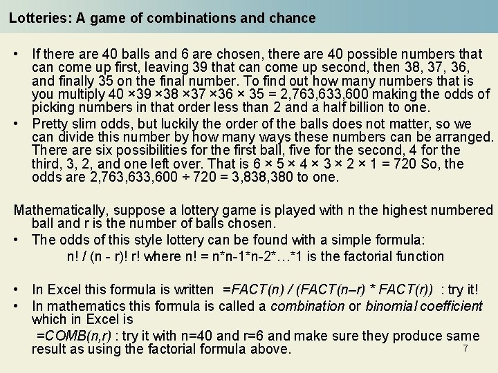 Lotteries: A game of combinations and chance • If there are 40 balls and