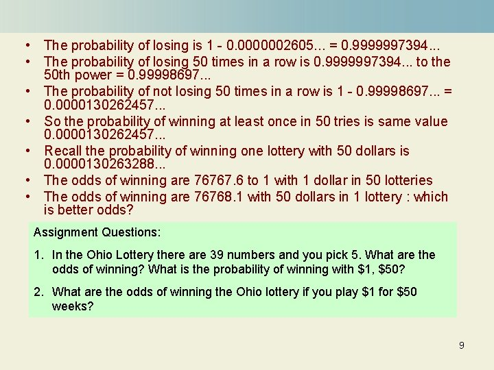 • The probability of losing is 1 - 0. 0000002605. . . =