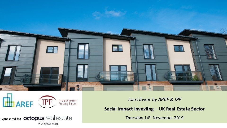 Joint Event by AREF & IPF Social Impact Investing – UK Real Estate Sector