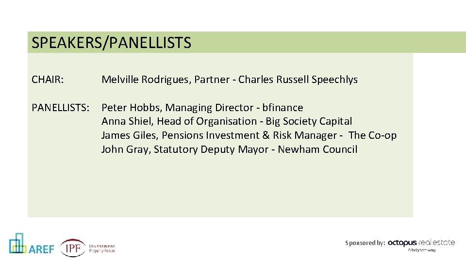 SPEAKERS/PANELLISTS CHAIR: Melville Rodrigues, Partner - Charles Russell Speechlys PANELLISTS: Peter Hobbs, Managing Director