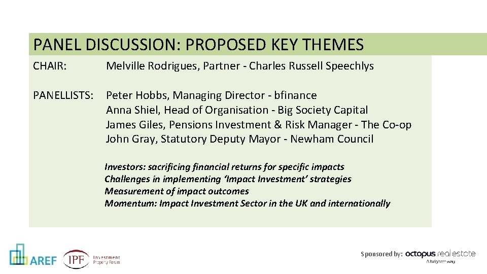 PANEL DISCUSSION: PROPOSED KEY THEMES CHAIR: Melville Rodrigues, Partner - Charles Russell Speechlys PANELLISTS: