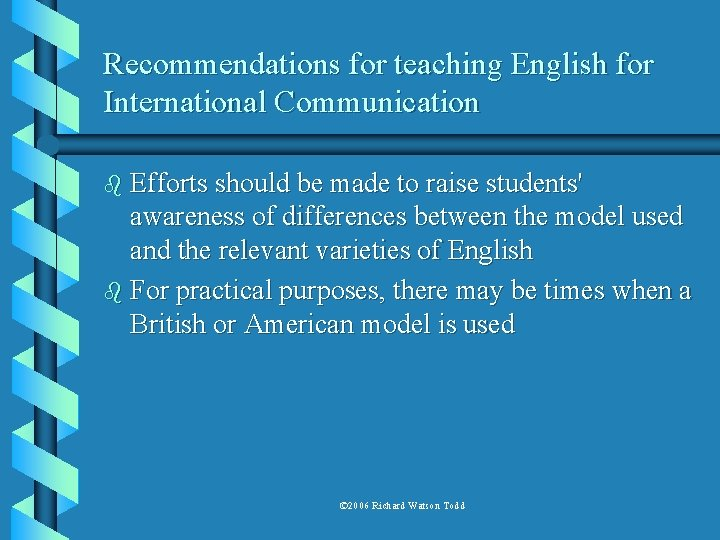 Recommendations for teaching English for International Communication b Efforts should be made to raise