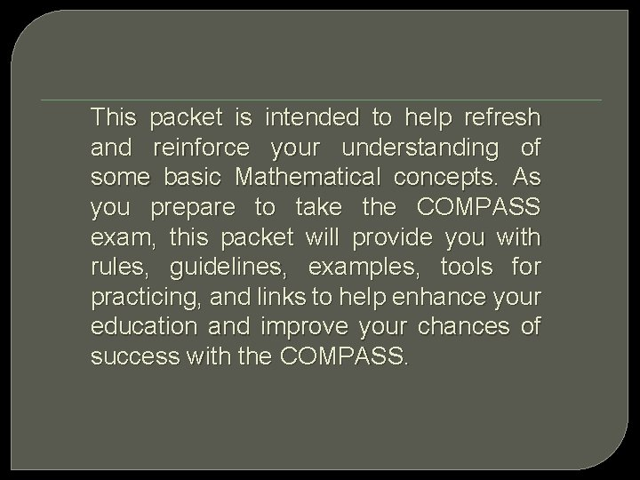 This packet is intended to help refresh and reinforce your understanding of some basic
