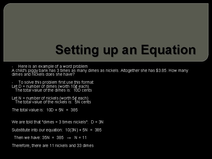 Setting up an Equation Here is an example of a word problem A child's