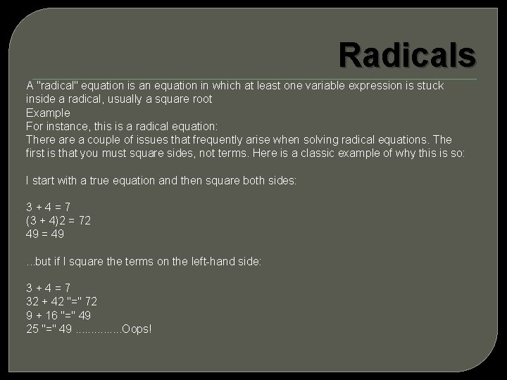 """Radicals A """"radical"""" equation is an equation in which at least one variable expression"""