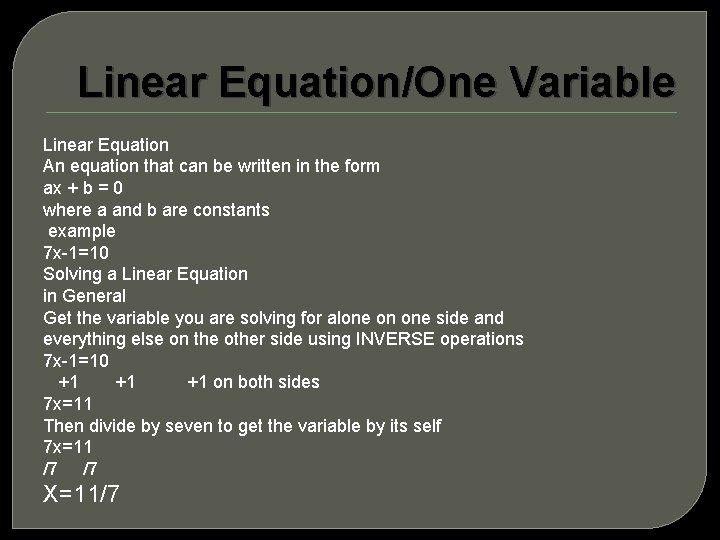 Linear Equation/One Variable Linear Equation An equation that can be written in the form